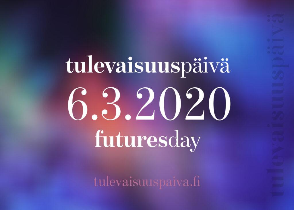 Kuvassa Tulevaisuuspäivän päivämäärä 5.3.2020 ja nettiosoite tulevaisuuspaiva.fi